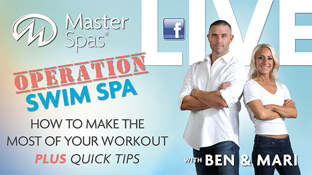 Operation Swim Spa, How to make the most of your workout plus quick tips