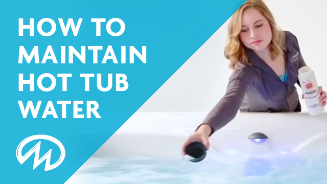 How to maintain hot tub water